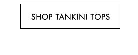 Shop Tankini Tops