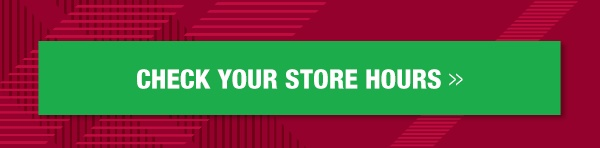 Check your store hours