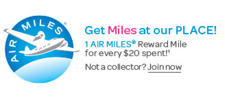 AIR MILES. Get Miles at our PLACE! 1 AIR MILES(R) Reward Mile for every $20 spent!† Not a collector? JOIN NOW.