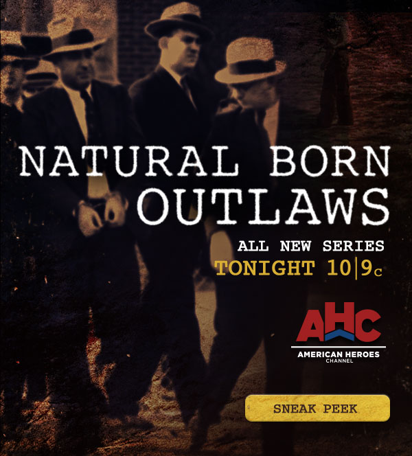Natural Born Outlaws: All New Series Tonight at 10/9c on American Heroes Channel. Click Here for a Sneak Peek.