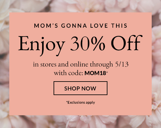 MOM'S GONNA LOVE THIS | Enjoy 30% Off | SHOP NOW