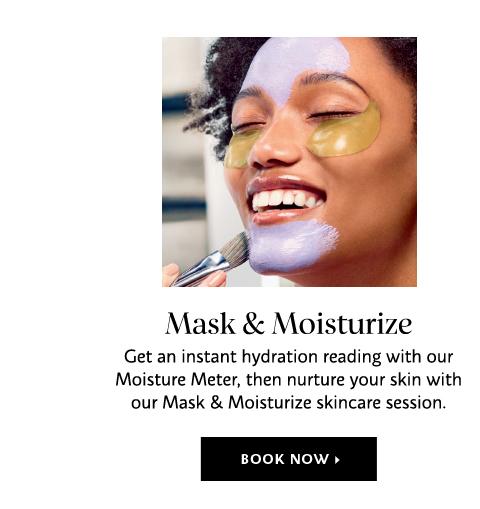 Mask + Moisturize