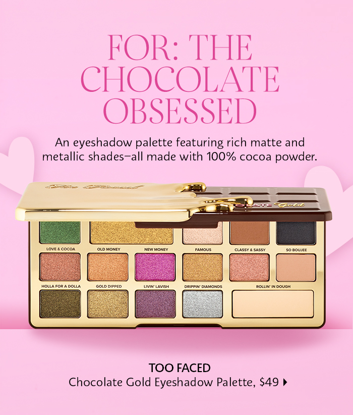 Sephora: For the chocolate obsessed
