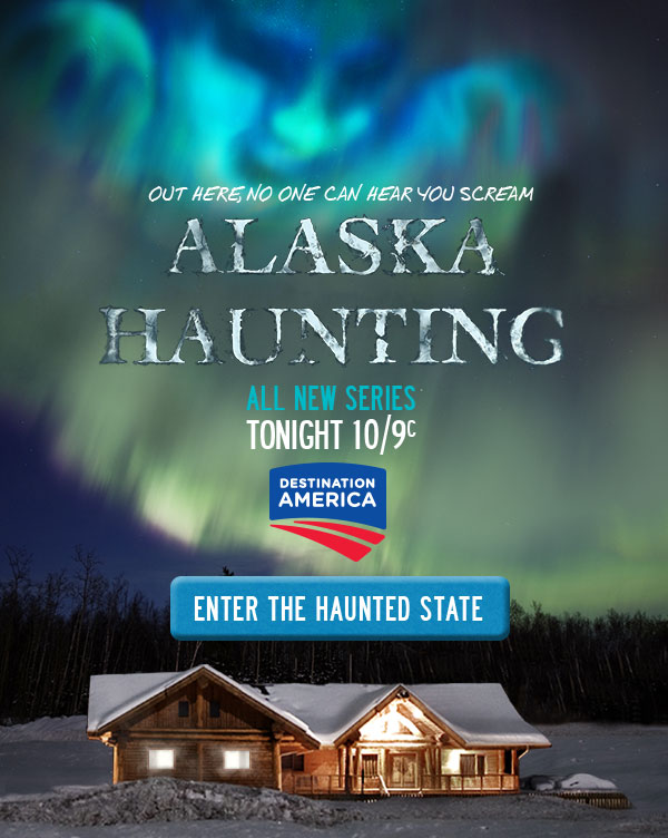 Out here, no one can hear you scream. Alaska Haunting - All New Series Tonight at 10/9c on Destination America. Enter the Haunted State.