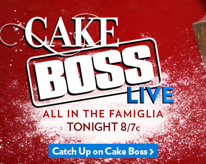 Cake Boss Live: All in the Famiglia Tonight at 8/7c on TLC. Catch Up on Cake Boss.